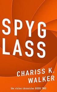 Spyglass: Spyglass (The Vision Chronicles)