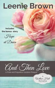 And Then Love: A Pride and Prejudice Variation Prequel