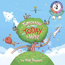 Tomorrow Is Near But Today Is Here: (Children's books about Anxiety/Sleep disorders/ADHD/Stress Relief/Worry, Picture Books,  Kids Books, Kindergarten Books, Ages 4 8)