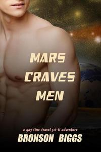 Mars Craves Men: A Gay Time Travel Sci-Fi Adventure