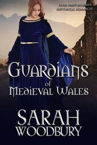 Guardians of Medieval Wales (Four First-in-Series Historical Romances)