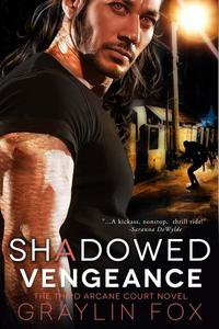 Shadowed Vengeance: The Third Arcane Court Novel