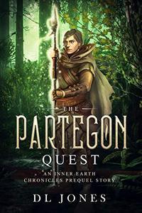 The Partegon Quest: A High Fantasy Adventure Novelette