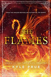 The Flames: Book 2 of the Feud Trilogy