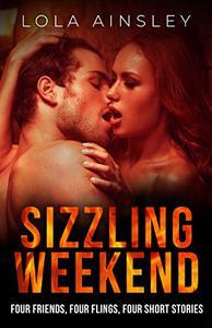 Sizzling Weekend: Four Friends, Four Flings, Four Short Stories
