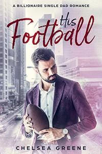 His Football: A Billionaire Single Dad Romance