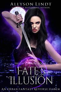 Fate's Illusion: A Reverse Harem Urban Fantasy