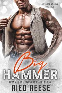 Big Hammer: A Second Chance Romance (