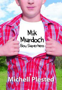 Mik Murdoch Boy Superhero