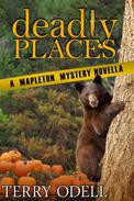 Deadly Places: A Mapleton Mystery Novella
