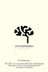 Atychiphobia (Fear Of Failure)