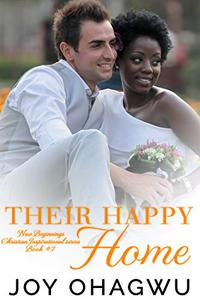 Their Happy Home - Christian Inspirational Fiction - Book 11