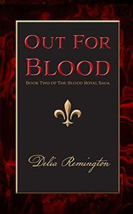 Out For Blood: Book Two of The Blood Royal Saga