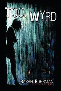 Too Wyrd: Runespell Series: Book 1