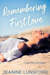 Remembering First Love (The Rivera Sisters Series, #1)