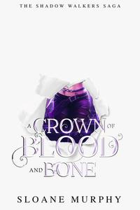 A Crown of Blood and Bone