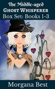 The Middle-aged Ghost Whisperer: Box Set: Books 1-3