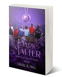 Dark Matter: A Post-Apocalyptic Dystopian Paranormal Romance