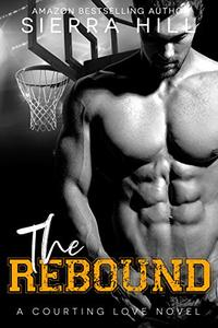 The Rebound: A College Sports Romance