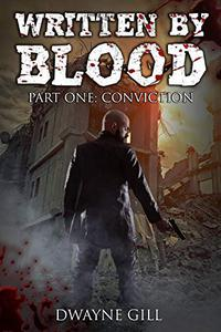 Written By Blood Part One: Conviction: A Sci-Fi Thriller