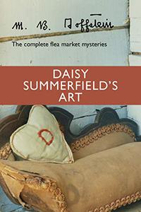Daisy Summerfield's Art: The complete flea market mysteries