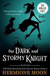 One Dark and Stormy Knight: A Cozy Witch Mystery