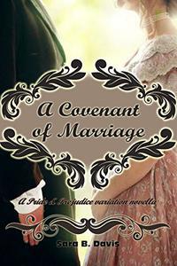 A Covenant of Marriage: A Pride & Prejudice variation novella