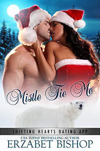 Mistle Tie Me: A Shapeshifter Holiday Romance
