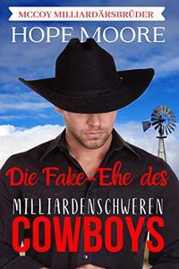 Die Fake-Ehe des milliardenschweren Cowboys (McCoy Milliardärsbrüder 1)