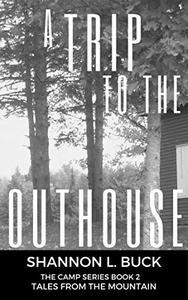 A Trip to the Outhouse (The Camp Series,