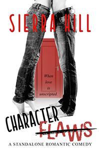 Character Flaws: A Standalone Romantic Comedy