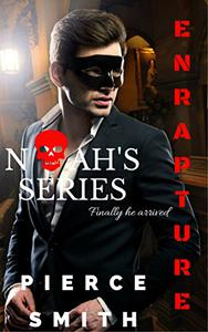 Enrapture: Noah's Series: A gay paranormal tale with a difference... an epic romance!