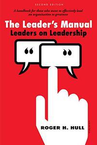 The Leader's Manual: Leaders on Leadership