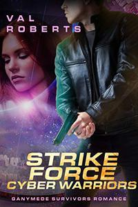 Strike Force Cyberwarriors: Ganymede Survivors Romance