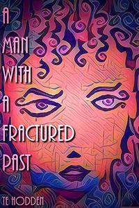 A Man With A Fractured Past: A short story