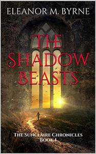 The Shadow Beasts: The Sunclaire Chronicles Book 1