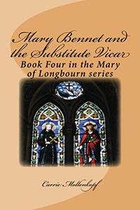 Mary Bennet and the Substitute Vicar: Book Four in the Mary of Longbourn Series