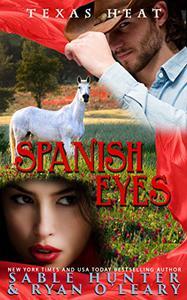 Spanish Eyes: Texas Heat