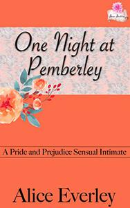 One Night at Pemberley: A Pride and Prejudice Sensual Intimate