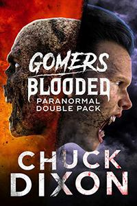 Chuck Dixon's Paranormal Double Pack: Gomers  and Blooded