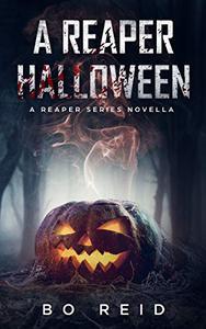 A Reaper Halloween: A Reaper Series Novella
