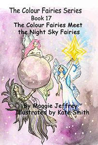 The Colour  Fairies Series Book 17: The Colour Fairies Meet the Night Sky Fairies.