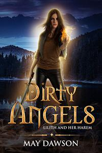 Dirty Angels: A Reverse Harem Paranormal Romance