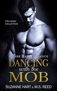 Dancing with the Mob: A Dark Mafia Romance Two-Book Collection