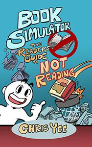 Book Simulator: The Reader's Guide to Not Reading