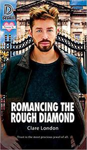 Romancing the Rough Diamond