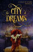 The City of Dreams: A Vale of Stars Novella