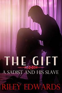 The Gift: A Sadist and His Slave