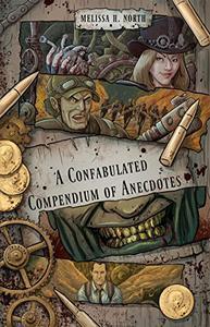 A Confabulated Compendium of Anecdotes