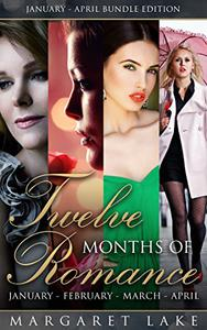 Twelve Months of Romance (January, February, March, April)